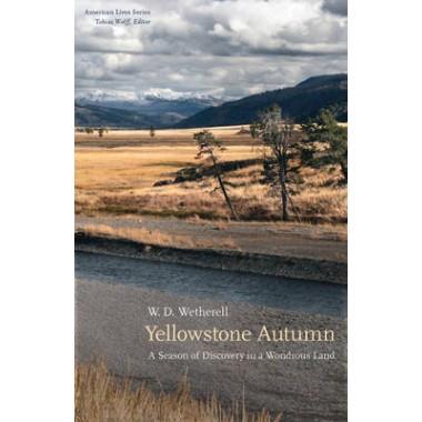 Yellowstone Autumn :A Season of Discovery in a Wondrous Land