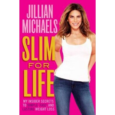 Slim for Life :My Insider Secrets to Simple, Fast, and Lasting Weight Loss