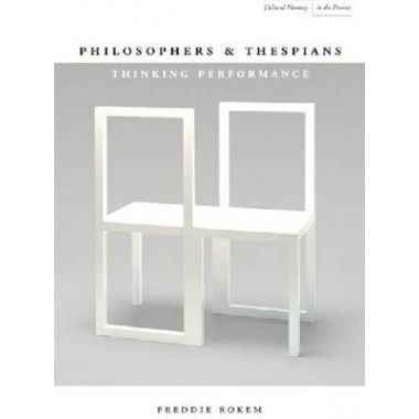 Philosophers and Thespians :Thinking Performance