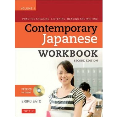 Contemporary Japanese Workbook Volume 1 :Practice Speaking, Listening, Reading and Writing Japanese