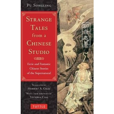 Strange Tales from a Chinese Studio :Eerie and Fantastic Chinese Stories of the Supernatural