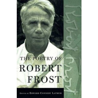 The Poetry of Robert Frost :The Collected Poems, Complete and Unabridged