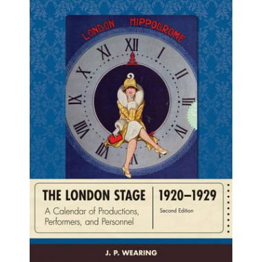 The London Stage 1920-1929 :A Calendar of Productions, Performers, and Personnel