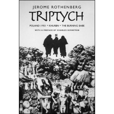 Triptych: Poland/ 1931, Khurbn, the Burning Babe
