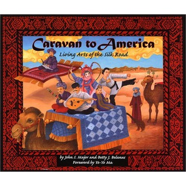Caravan to America :Living Arts of the Silk Road