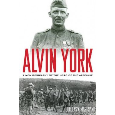 Alvin York :A New Biography of the Hero of the Argonne