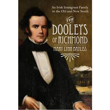 The Dooleys of Richmond :An Irish Immigrant Family in the Old and New South