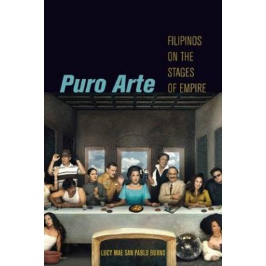 Puro Arte :Filipinos on the Stages of Empire