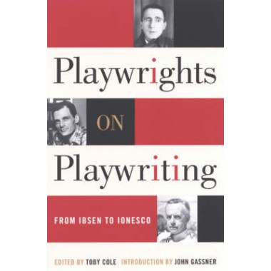 Playwrights on Playwriting :From Ibsen to Ionesco