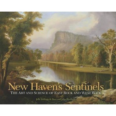 New Haven's Sentinels :The Art and Science of East Rock and West Rock
