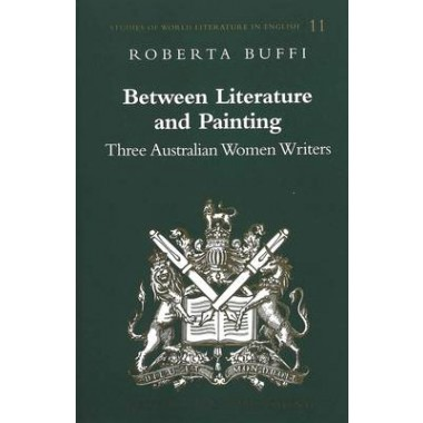 Between Literature and Painting :Three Australian Women Writers