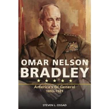Omar Nelson Bradley :America's GI General