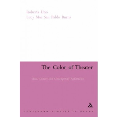 Color of Theater :Race, Culture and Contemporary Performance