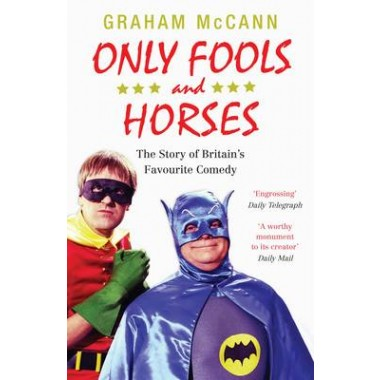 Only Fools and Horses :The Story of Britain's Favourite Comedy