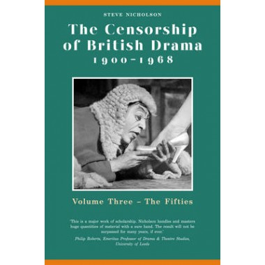 The The Censorship of British Drama 1900-1968 :Volume 3 :The Censorship of British Drama 1900-1968 Volume 3 The Fifties