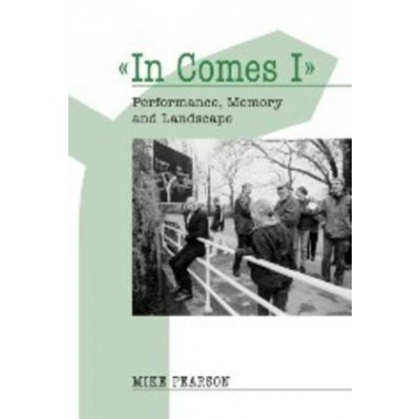 In Comes I :Performance, Memory and Landscape