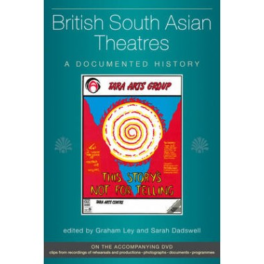 British South Asian Theatres :A Documented History (with accompanying DVD)