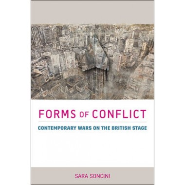 Forms of Conflict :Contemporary Wars on the British Stage