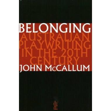 Belonging :Australian Playwriting in the 20th Century