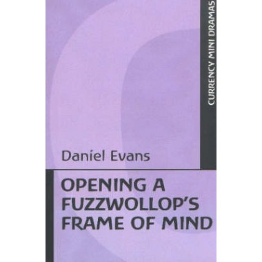 Opening a Fuzzwollop (TM)s Frame of Mind