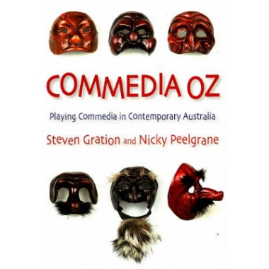 COMMEDIA OZ :PLaying Commedia in Contemporary Australia