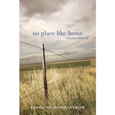 No Place Like Home :Notes from a Western Life