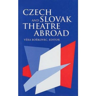 Czech and Slovak Theatre Abroad - USA, Canada, Australia and England