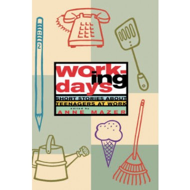 Working Days :Short Stories about Teenagers at Work