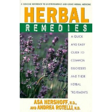 Herbal Remedies :A Quick and Easy Guide to Common Disorders and Their Herbal Remedies
