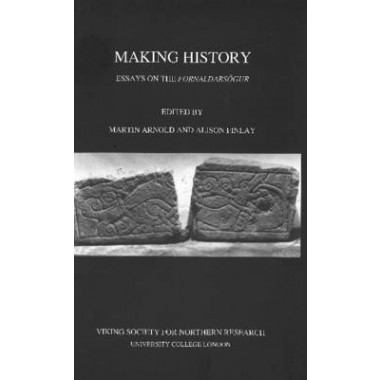 Making History :Essays on the Fornaldarsogur