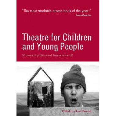 Theatre for Children and Young People :50 Years of Professional Theatre in the UK