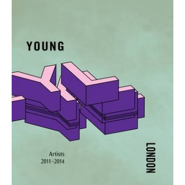 Young London :Artists 2011-2014