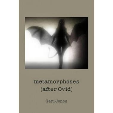 Metamorphoses :(After Ovid)