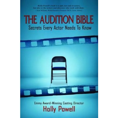 The Audition Bible :Secrets Every Actor Needs to Know