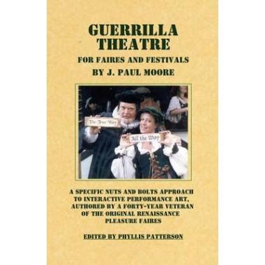 Guerrilla Theatre :For Faires and Festivals