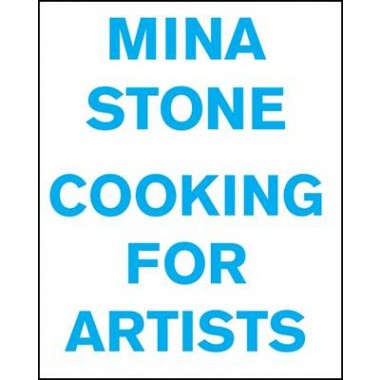 Mina Stone :Cooking for Artists