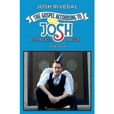 The Gospel According to Josh :A 28-Year Gentile Bar Mitzvah