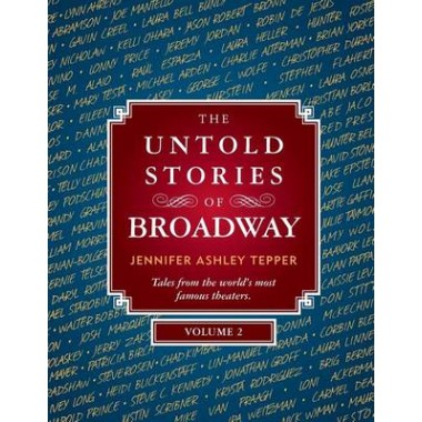 The Untold Stories of Broadway, Volume 2