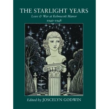 The Starlight Years :Love & War at Kelmscott Manor 1940 - 1948