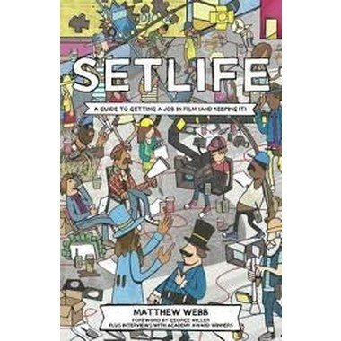 Setlife: A Guide to Getting a Job in Film (and Keeping it) :2016