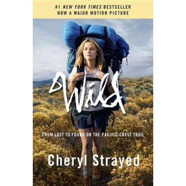Wild :From Lost to Found on the Pacific Crest Trail