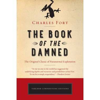 The Book of the Damned :The Original Classic of Paranormal Exploration