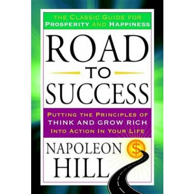 Road to Success :The Classic Guide for Prosperity and Happiness