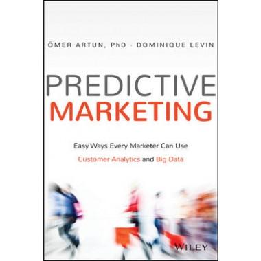 Predictive Marketing :Easy Ways Every Marketer Can Use Customer Analytics and Big Data