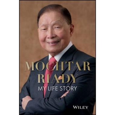 Mochtar Riady :My Life Story