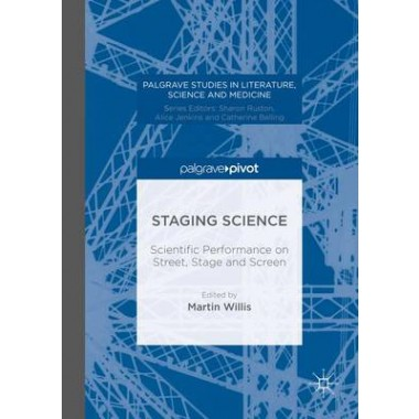 Staging Science :Scientific Performance on Street, Stage and Screen :2016