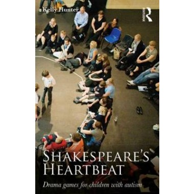 Shakespeare's Heartbeat :Drama games for children with autism
