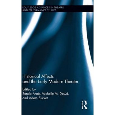 Historical Affects and the Early Modern Theater