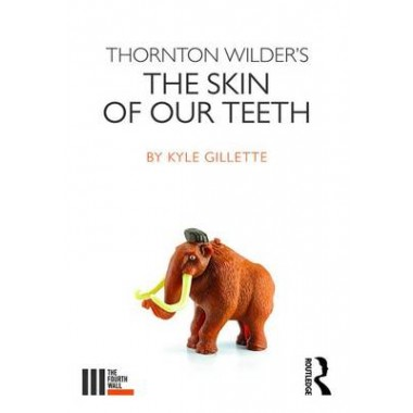 Thornton Wilder's The Skin of our Teeth