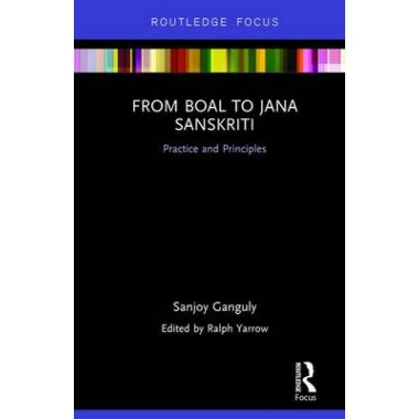 From Boal to Jana Sanskriti: Practice and Principles